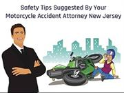 Safety Tips Suggested By Your Motorcycle Accident Attorney New Jersey