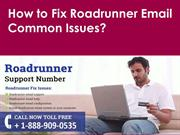 Fix Roadrunner Email Common Issues Call 1-888-909-0535 Roadrunner