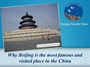 Why Beijing is the most famous and visited place in the China