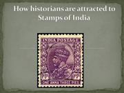 How historians are attracted to Stamps of India 6th feb-2018