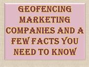Geofencing Marketing Companies and a Few Facts You Need to Know
