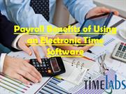 Payroll Benefits of Using an Electronic Time Software