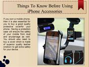 Things To Know Before Using iPhone Accessories