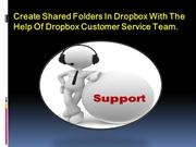 Create Shared Folders In Dropbox With The Help Of Dropbox Customer Ser