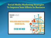 Social Media Marketing Strategies To Improve Your Efforts In Business