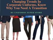 Changing Trends In Corporate Uniforms, Know Why You Need A Transition(
