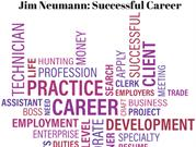 Jim Neumann_ Successful Career