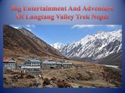 Big Entertainment And Adventure Of Langtang Valley Trek Nepal