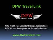 Why You Should Consider Hiring A Personalized DFW Airport Transportati