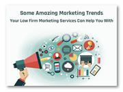 Some Amazing Marketing Trends Your Law Firm Marketing Services Can Hel