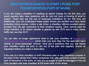 Want More Business to Start Cruise port transportation port of Miami