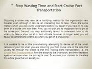 Stop Wasting Time and Start Cruise Port Transportation