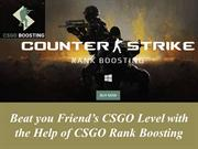 Beat you Friends CSGO Level with the Help of CSGO Rank Boosting