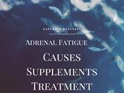 Adrenal fatigue causes supplements and treatment