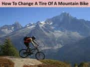 How To Change A Tire Of A Mountain Bike