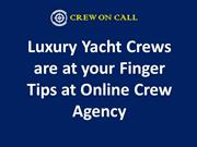 Luxury Yacht Crews are at your Finger Tips at Online Crew Agency