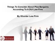 Things To Consider About Plea Bargains According To A DUI Law Firm