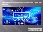 Cameroonian Insurance Industry Research Report: Ken Research