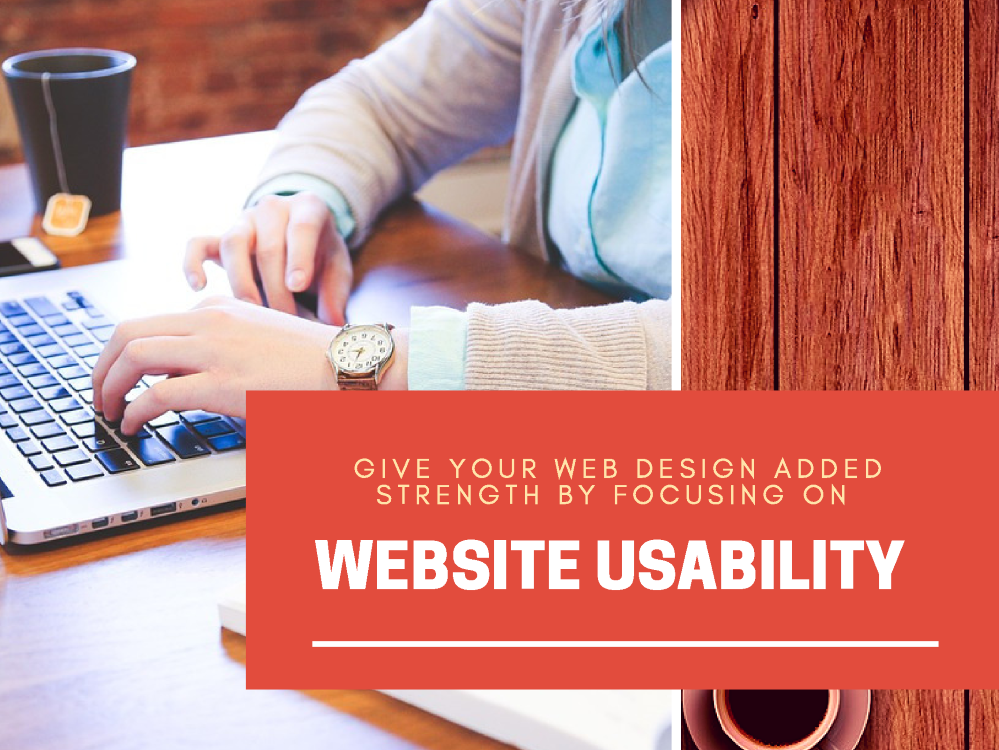 Give Your Web Design Added Strength by Focusing on Website Usability