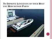 To Improve Longevity of your Boat use Mercruiser Parts
