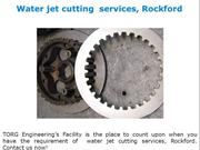 Water jet cutting  services, Rockford