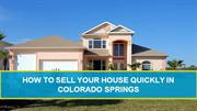 Sell Your House Quick Colorado Springs Co