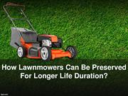 How lawnmowers can be preserved for longer life duration