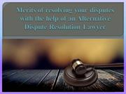 Merits of resolving your disputes with the help of Alternative Dispute