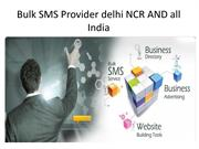 Bulk SMS Provider delhi NCR AND all India
