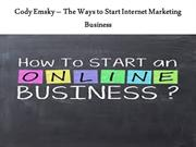 Cody Emsky – The Ways to Start Internet Marketing Business