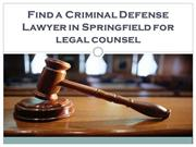 Find a Criminal Defense Lawyer in Springfield for legal counsel