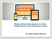 Display Advertising Agency in India - Google Banner Ads Company in Ind