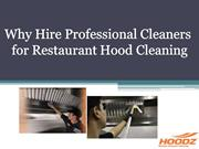 Why Hire Professional Cleaners for Restaurant Hood Cleaning