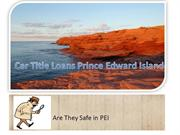 Best Place To Get the Car Title Loans in Prince Edward Island