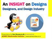 An Insight on Designs, Designers, and Design Industry