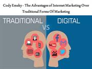 Cody Emsky - The Advantages of Internet Marketing Over Traditional For