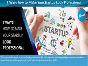 7 Ways how to Make Your Startup Look Professional