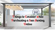 You Should look this points while buying sun awning online.