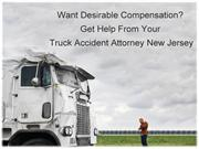 Want Desirable Compensation Get Help From Your Truck Accident Attorney