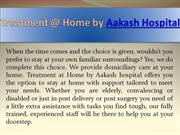 care at home by Aakash Hospital