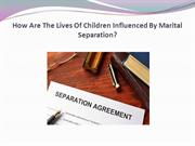 How Are The Lives Of Children Influenced By Marital Separation
