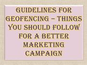 Geofencing Things You Should Follow For a Better Marketing Campaign