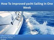 How To Improved yacht Sailing In One Week