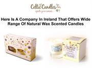 Here Is A Company In Ireland That Offers Wide Range Of Natural Wax Sce