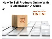How To Sell Products Online With BuildaBazaar- A Guide