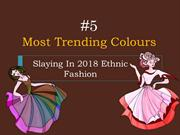 5 Most Trending Colours Slaying In 2018 Ethnic Fashion
