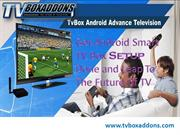 Get Android Smart TV Box Setup Done and Leap To The Future Of TV