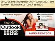Outlook password recovery 1-855-233-7309 Support Number