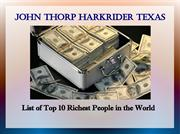 John Thorp Harkrider Texas :Richest Persons in the World