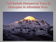 Visit Kailash Mansarovar Yatra By Helicopter At Affordable Price